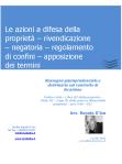 Le azioni a difesa della proprietà – rivendicazione – negatoria – regolamento di confini – apposizione dei termini
